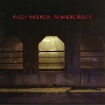 "Kasey Anderson – ""Nowhere Nights"""