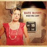 "Kate Rusby – ""Make The Light"" –  VÖ: 26.11.10"