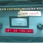 "Kevin Costner & Modern West feat. Nena – ""Let Go Tonight"""