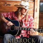 "Kid Rock ""Care (feat. Mary J. Blige & T.I.)"" VÖ: 18.02.2011"