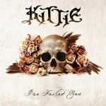 "Kittie – ""I've Failed You"" –  VÖ: 02.09.11"