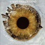 "Steve Skaith Band – ""Latin Quarter Revisited"" – VÖ: 22.01.2010"