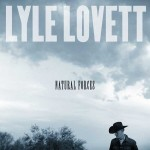 LYLE LOVETT – Natural Forces  – VÖ: 06.11.2009
