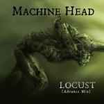 """MACHINE HEAD – Der brandneue Song  """"LOCUST"""" (Advance Mix) erscheint am 10. Juni."""