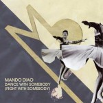 Mando Diao – GIVE ME FIRE TOUR 2009
