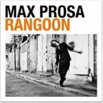 """Max Prosa veröffentlicht sein zweites Album """"Rangoon"""""""