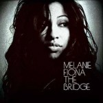 Melanie Fiona – The Bridge VÖ: 04.09.09
