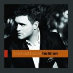 "Michael Bublé –  ""Hold On"""