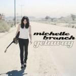 """MICHELLE BRANCH – """"Getaway"""""""
