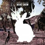 "Miike Snow – ""Happy To You"" erscheint am 16. März"