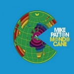 "Mike Patton – ""Mondo Cane"" VÖ: 07.05.10"