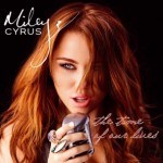 Miley Cyrus – The Time Of Our Lives – VÖ: 16.10.09