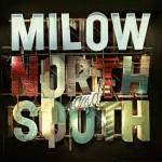 """Milow – Neues Album """"North and South"""" erscheint am 01.04.2011"""