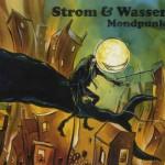 """Strom & Wasser – """"Mondpunk"""" – VÖ: 07.01.2011"""