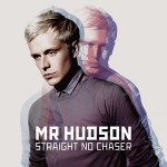 "MR HUDSON ""Straight No Chaser"""