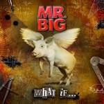 """Mr. Big – """"What If …""""  – VÖ: 21.01.11"""