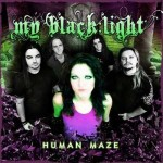 "My Black Light – ""Human Maze"" –  VÖ: 28.10.11"