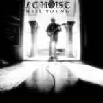 """Neil Young – """"Le Noise"""" – VÖ: 28.09.2010"""