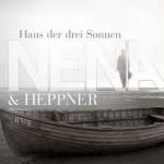 "NENA & HEPPNER – ""Haus der drei Sonnen"""