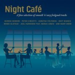 NIGHT CAFÉ – A fine selection of smooth 'n' easy feelgood tracks