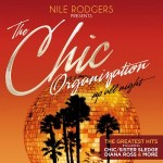 NILE RODGERS presents:  THE CHIC ORGANIZATION  Up All Night