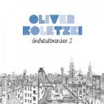 Oliver Koletzki veröffentlicht am 9. März 2012 sein neues Album GROßSTADTMÄRCHEN 2