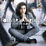 "Oliver Lawrence Album Info ""Never Alone"" 20.11.09"
