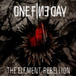 "ONE FINE DAY – ""THE ELEMENT REBELLION"""