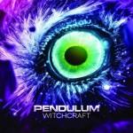 """PENDULUM – """"Witchcraft"""""""