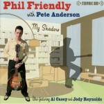 FRIENDLY, PHIL – WITH PETE ANDERSON – My Shadow