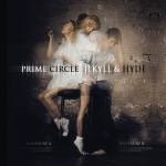 "Prime Circle – ""Jekyll & Hyde"""