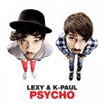 "Lexy & K-Paul – Neues Album ""PSYCHO"" – VÖ  :13.05.2011"