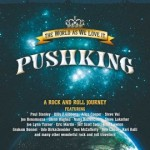"Pushking – ""The World As We Love It"""
