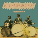 "Puta Madre Brothers – ""Queso Y Cojones"" – Review"