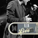 "R.E.M. – ""Live From Austin, Tx"" – VÖ: 22.10.10"