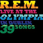 R.E.M. – Live At The Olympia – VÖ: 23.10.09