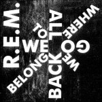 "R.E.M. – ""We All Go Back To Where We Belong"": Musikvideo"