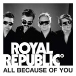 ROYAL REPUBLIC – u. a. Support von Donots im April