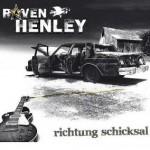 """Raven Henley – """"Richtung Schicksal"""" –  VÖ: 15.10.10"""