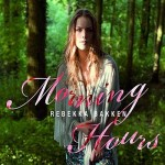 Rebekka Bakken – Morning Hours