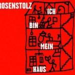 Rosenstolz – Ich bin mein Haus –  VÖ: 11.09.09