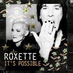 "Roxette – Neue Single ""It's Possible"" zum neuen Album!"