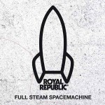 "ROYAL REPUBLIC: Video Premiere ""Full Steam Spacemachine"""