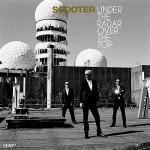 SCOOTER – Under The Radar Over The Top