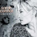 "Sarah Connor – neue Single ""Cold As Ice"" erscheint am Freitag, neues Album ""Real Love"" am 22. Oktober"