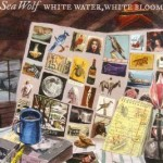 "SEA WOLF – ""White Water,White Bloom"""