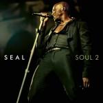 Weltstar SEAL präsentiert zweite Hommage an die großen Soulklassiker – Soul 2