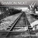 "Sharon Next – ""Fast Farewell"" – VÖ: 09.07.2010"