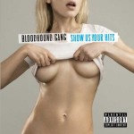 """Bloodhound Gang – """"Show Us Your Hits"""" – VÖ: 03.12.2010"""