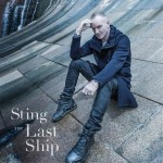 "STING veröffentlicht neues Album ""The Last Ship"" am 20. September"